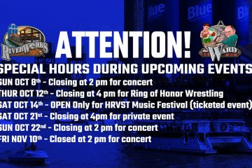 ATTENTION! SPECIAL HOURS FOR RIVERWORKS' UPCOMING EVENTS